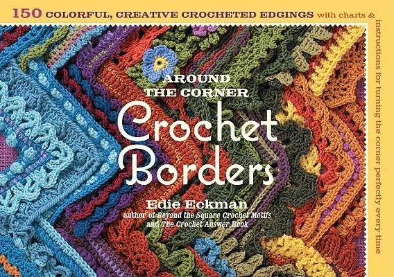 Around the Corner Crochet Borders By Eckman, Edie